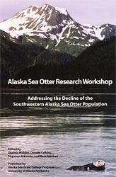 Alaska Sea Otter Research Workshop: Addressing the Decline of the Southwestern Alaska Sea Otter Population