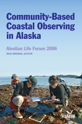 Community-Based Coastal Observing in Alaska: Aleutian Life Forum 2006