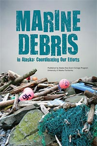 Marine Debris in Alaska: Coordinating Our Efforts