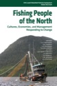Fishing People of the North: Cultures, Economies, and Management Responding to Change