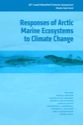 Responses of Arctic Marine Ecosystems to Climate Change