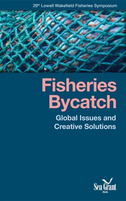 Fisheries Bycatch: Global Issues and Creative Solutions