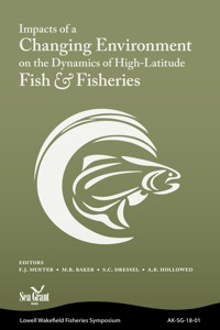 Impacts of a Changing Environment on the Dynamics of High-latitude Fish and Fisheries