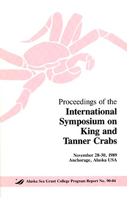 Proceedings of the International Symposium on King and Tanner Crabs