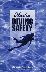 Alaska Diving Safety: Workshop Proceedings