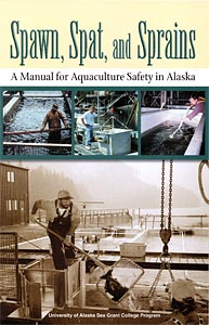 Spawn, Spat and Sprains: A Manual for Aquaculture Safety in Alaska