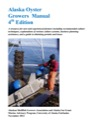 Alaska Oyster Growers Manual, 4th edn