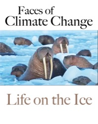 Faces of Climate Change: Life on the Ice