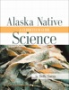 Alaska Native Science: A Curriculum Guide