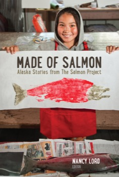 Made of Salmon: Alaska Stories from The Salmon Project