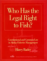 Who Has the Legal Right to Fish? Constitutional and Common Law in Alaska Fisheries Manag...