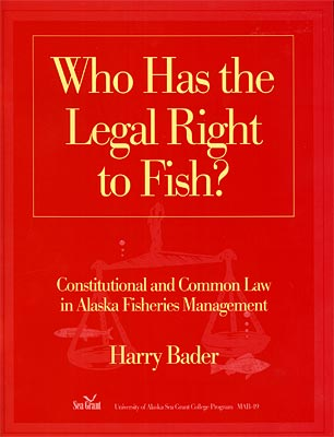 Who Has the Legal Right to Fish? Constitutional and Common Law in Alaska Fisheries Management