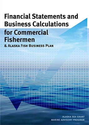 Financial Statements and Business Calculations for Commercial Fishermen & Alaska Fish Business Plan