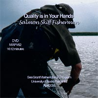 Quality Is in Your Hands: Salmon Skiff Fishermen