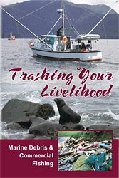 Trashing Your Livelihood: Marine Debris and Commercial Fishing
