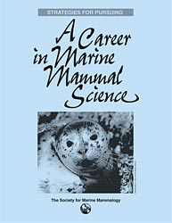 Strategies for Pursuing a Career in Marine Mammal Science