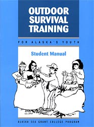 Outdoor Survival Training for Alaska's Youth: Student Manual