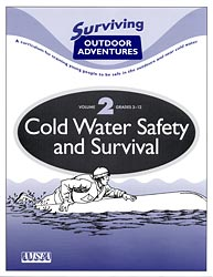 Cold Water Safety and Survival. Surviving Outdoor Adventures, Vol. 2