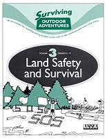Land Safety and Survival. Surviving Outdoor Adventures, Vol. 3