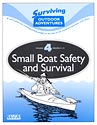 Small Boat Safety and Survival. Surviving Outdoor Adventures, Vol. 4