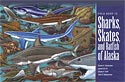Field Guide to Sharks, Skates, and Ratfish of Alaska