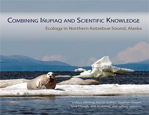 Combining Iñupiaq and Scientific Knowledge: Ecology in Northern Kotzebue Sound, Alaska