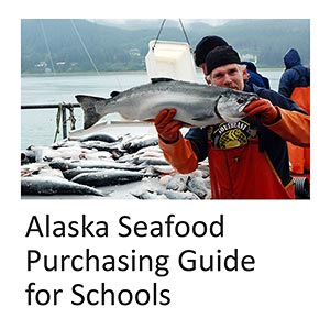 Alaska Seafood Purchasing Guide for Schools